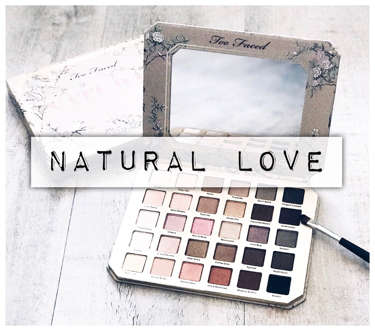 [Make up] Mon avis sur la Natural love de chez Too Faced & petit tuto facile au quotidien